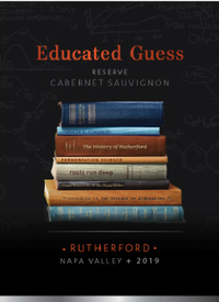 2019<br />Educated Guess<br />Rutherford<br />Cabernet Sauvignon